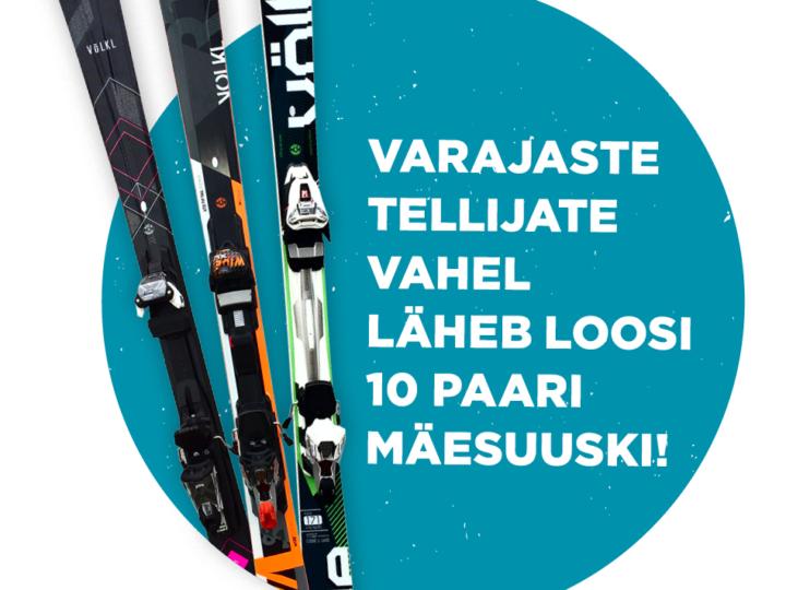 VARAJASTE TELLIJATE VAHEL LÄHEB LOOSI 10 PAARI MÄESUUSKI!